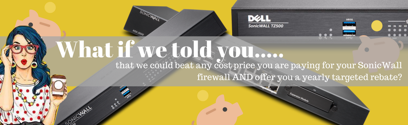 What if we told you..... save on sonicwall firewalls with just firewalls and sales-tele